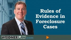 attorney-matt-weidner-rules-of-evidence-in-foreclosure-cases