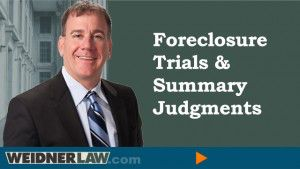 foreclosure trials and summary judgments