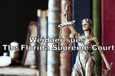 Weidner Sues The Florida Supreme Court Over Use of Retired Judges