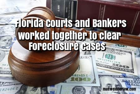 Florida Courts and Bankers Worked Together to Hire Senior Judges To Clear Foreclosure Cases