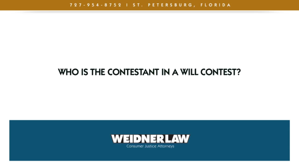 Who is the contestant in a will contest?