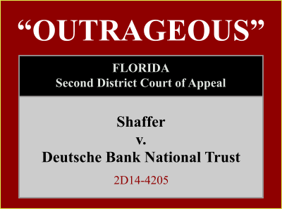 The Most Outrageous Foreclosure Appellate Opinion Yet….