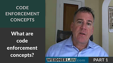 Code Enforcement Concepts PART 1 | Weidner Law